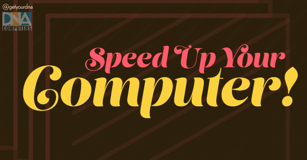 Speed up your computer, Speed Up Your Computer!
